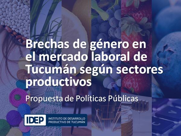 BRECHAS DE GÉNERO EN EL MERCADO LABORAL DE TUCUMAN, SEGÚN SECTORES PRODUCTIVOS